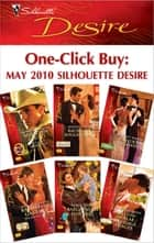 One-Click Buy: May 2010 Silhouette Desire ebook by