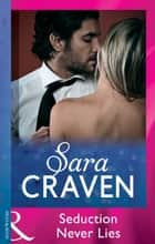 Seduction Never Lies (Mills & Boon Modern) ebook by Sara Craven