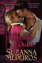 The Unsuitable Duke ebook by Suzanna Medeiros