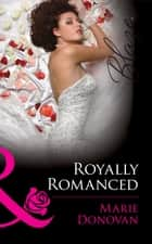 Royally Romanced (Mills & Boon Blaze) (A Real Prince, Book 1) ebook by Marie Donovan