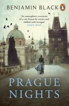 Prague Nights ebook by Benjamin Black
