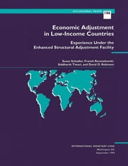 Economic Adjustment in Low-Income Countries: Experience Under the Enhanced Structural Adjustment Facility ebook by F. Mr. Rozwadowski,Siddharth Mr. Timari,David Mr. Robinson,Susan Ms. Schadler