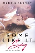 Some Like It Spicy ebook by Robbie Terman