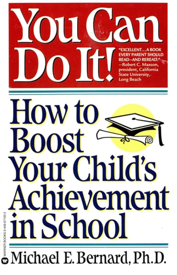 You Can Do It - How to Boost Your Child's Achievement in School ebook by Michael E. Bernard