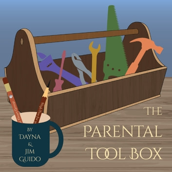 The Parental Tool Box for Parents and Clinicians audiobook by Dayna Guido and Jim Guido