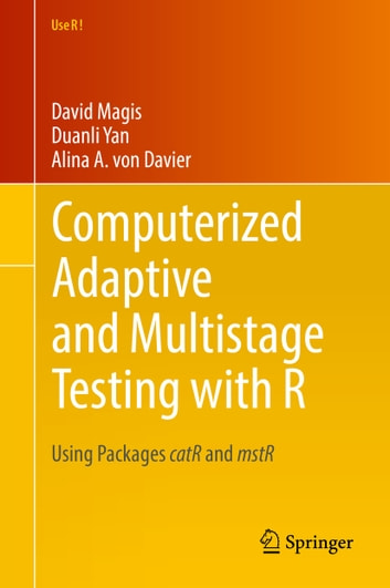 Computerized Adaptive and Multistage Testing with R - Using Packages catR and mstR ebook by David Magis,Duanli Yan,Alina A. von Davier