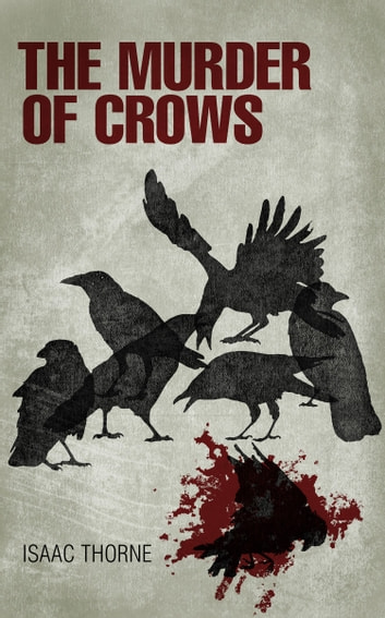 The Murder of Crows ebook by Isaac Thorne