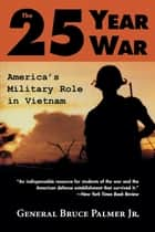 The 25-Year War ebook by General Bruce Palmer Jr.