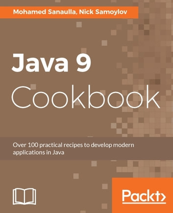 Java 9 Cookbook ebook by Mohamed Sanaulla,Nick Samoylov