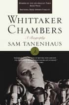 Whittaker Chambers ebook by Sam Tanenhaus