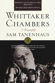 Whittaker Chambers - A Biography ebook by Sam Tanenhaus