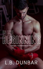 In The Beginning - Paradise Stories ebook by L.B. Dunbar