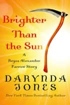 Brighter Than the Sun eBook von Darynda Jones