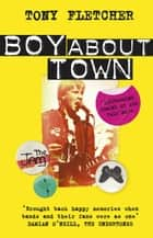 Boy About Town ebook by Tony Fletcher
