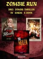 Zombie Run - 3 Zombie-Romane in einem Bundle - Horror-Thriller eBook by S. Johnathan Davis, Jake Bible, L Roy Aiken