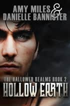 Hollow Earth ebook by Amy Miles, Danielle Bannister
