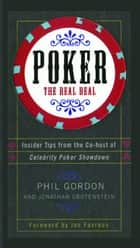 Poker - The Real Deal ebook by Phil Gordon, Jonathan Grotenstein, Jon Favreau