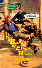 The Ballad of Ethan Burns ebook by James D. Balestrieri
