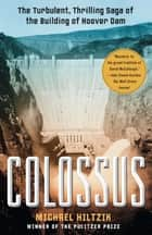 Colossus ebook by Michael Hiltzik