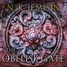The Obelisk Gate - The Broken Earth, Book 2, WINNER OF THE HUGO AWARD audiobook by N. K. Jemisin