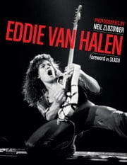Eddie Van Halen ebook by Neil Zlozower,Slash