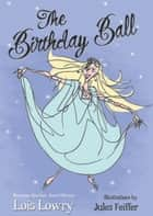 The Birthday Ball ebook by Lois Lowry, Jules Feiffer