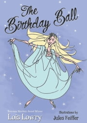 The Birthday Ball ebook by Lois Lowry,Jules Feiffer