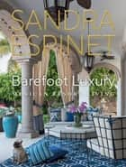 Barefoot Luxury - Mexican Resort Living ebook by Sandra Espinet