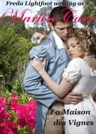 La Maison Des Vignes ebook by Freda Lightfoot writing as Marion Carr
