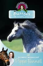 Buttons the Naughty Pony - Book 14 ebook by Pippa Funnell, Jennifer Miles