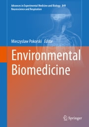 Environmental Biomedicine ebook by Mieczyslaw Pokorski
