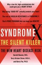 Syndrome X ebook by Terry Kirsten Strom, M.B.A.,Barry Fox, M.D.,Gerald Reaven, M.D.