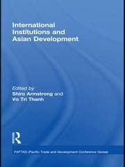 International Institutions and Economic Development in Asia ebook by Thanh Tri Vo