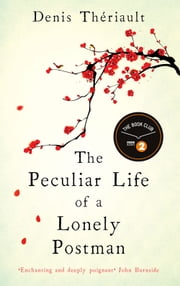 The Peculiar Life of a Lonely Postman ebook by Denis Thériault