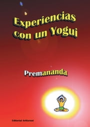 Experiencias con un yogui ebook by Premananda Premananda