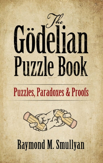 The Godelian Puzzle Book
