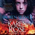 Broken Silence audiobook by Karen Rose