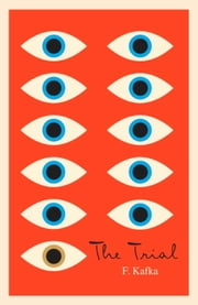 The Trial - A New Translation Based on the Restored Text ebook by Franz Kafka