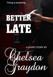 Better Late ebook by Chelsea Graydon