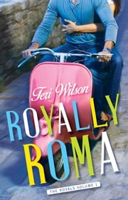 Royally Roma ebook by Teri Wilson