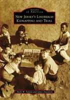 New Jersey's Lindbergh Kidnapping and Trial ebook by Mark W. Falzini, James Davidson