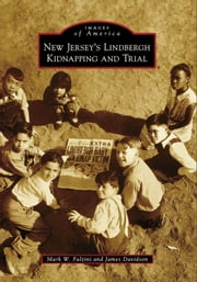 New Jersey's Lindbergh Kidnapping and Trial ebook by Mark W. Falzini,James Davidson