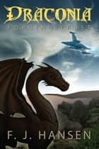 Draconia: Forging Trust ebook by F.J. Hansen