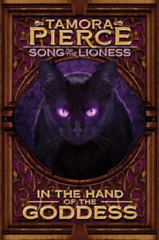In the Hand of the Goddess - Song of the Lioness - Book Two ebook by Tamora Pierce