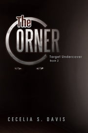 The Corner - Target Undercover Book 2 ebook by Cecelia S. Davis