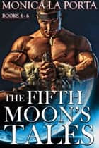The Fifth Moon's Tales: The Second Trilogy: Dragon and Jade ebook by