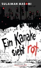 Ein Kanake sieht rot - Best of Sulaiman Masomi ebook by Sulaiman Masomi