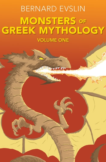 Monsters of Greek Mythology Volume Two - Volume Two ebook by Bernard Evslin
