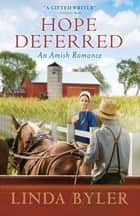 Hope Deferred - An Amish Romance ebook by Linda Byler