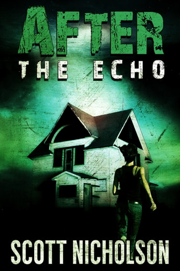 After: The Echo ebook by Scott Nicholson